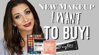 MY WISH LIST! New Makeup I Want to Buy!