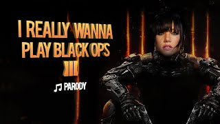 I REALLY WANNA PLAY BLACK OPS 3 - Black Ops 3 Parody (Carly Rae Jepson)