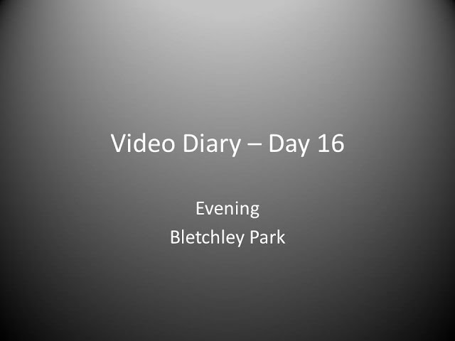 Day 16 Evening : Bletchley Park