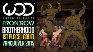 Brotherhood | 1st Place Adult | FRONTROW | World of Dance Vancouver 2015 #WODVAN2015