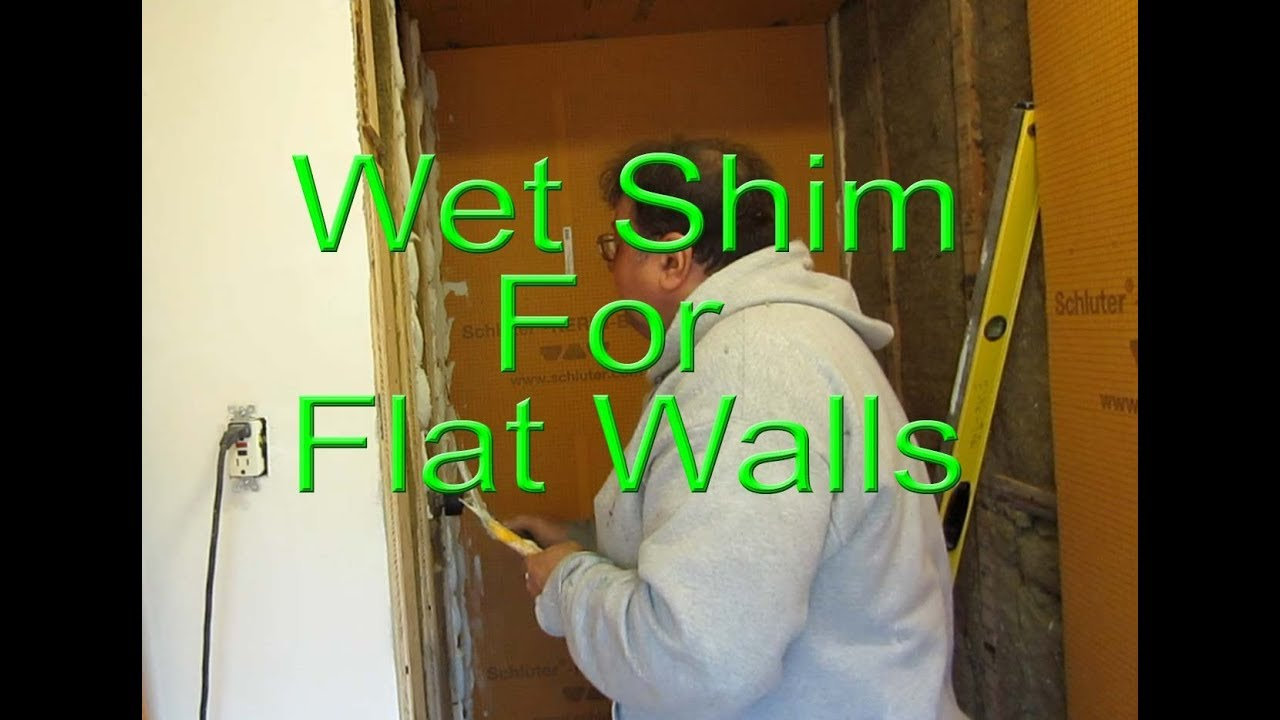 How to get a flat wall for tile, wet shim