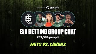 B/R Betting Group Chat Show: Nets vs. Lakers