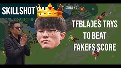 TF Blades Journey trying to beat Fakers Score | LoL Dodge Game