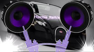 Humble remix (Bass Boosted)