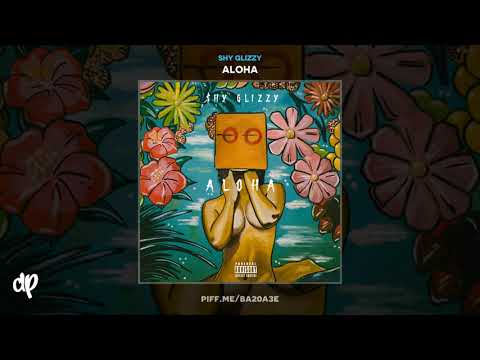 Shy Glizzy - Lil Ghetto Kid [Aloha] Mp3