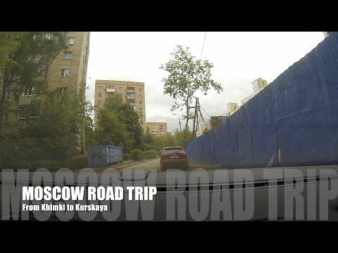 Moscow Road Trip from Khimki to Kurskaya