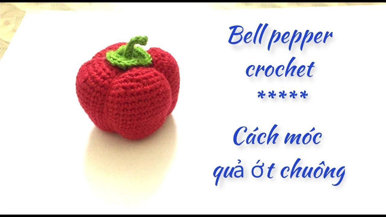 [ep 2] Cách móc quả ớt chuông bằng len – how to crochet bell pepper