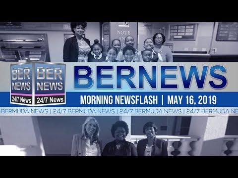 Bernews Newsflash For Thursday, May 16, 2019