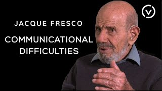 Jacque Fresco - Communicational Difficulties