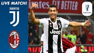 Juventus v AC Milan LIVE | Full Match Live! | Supercoppa Italiana 18/19