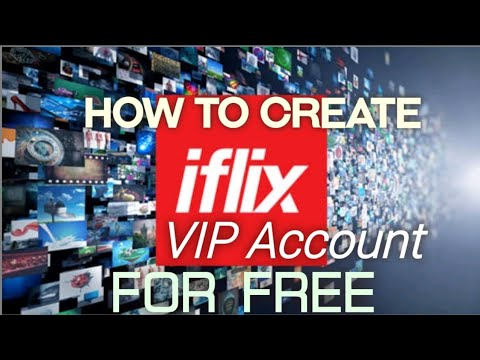 how-to-create-free-vip-acount-in-iflix-forever