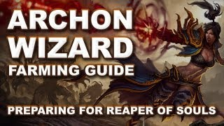 Diablo 3: ARCHON WIZARD Reaper of Souls Prep Farming Guide (Paragon XP Spec & Route)