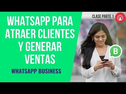 WhatsApp para para Atraer Clientes y Generar Ventas - P1