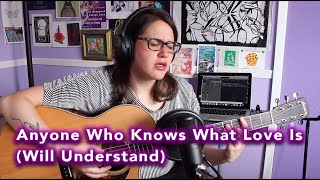 Anyone Who Knows What Love Is (Will Understand): cover by Rea
