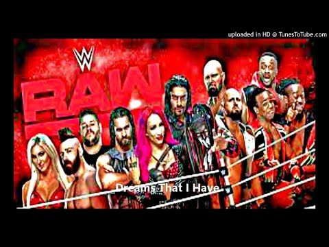 _Dreams That I Have WWE Raw (Official Theme)