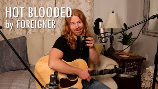 """""""Hot Blooded"""" by Foreigner - Adam Pearce (Acoustic Cover)"""