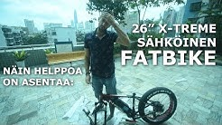 """26"""" X-TREME Fatbike sähköpyörän unboxing ja kasaus"""