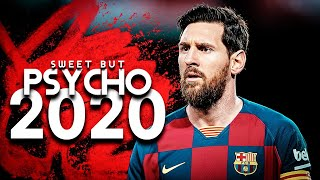 Lionel Messi - Sweet But Psycho - 2020