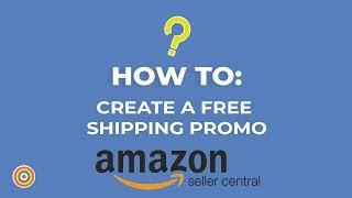 Wie Erstellen Sie einen Kostenlosen Versand-Promo in Amazon Seller Central - E-commerce-Tutorials