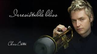 Irresistible Bliss (Chris Botti) On Repeat for Two Hours