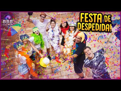 FESTA DE DESPEDIDA!! -  BBB DA CASA [ REZENDE EVIL ]