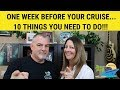 ONE WEEK BEFORE YOUR CRUISE...10 THINGS YOU NEED TO DO ...