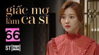GIẤC MƠ LÀM CA SĨ TẬP 66 | Phim Tình Cảm Hàn Quốc Hay Nhất 2020 | Phim Hàn Quốc 2020