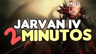JARVAN IV en 2 MINUTOS! ( Parodia ) League of Legends