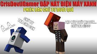 Chú Tư CrisDevilGamer đập nát điện máy xanh | Phiên bản hoạt hình Minecraft