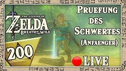 🔴 THE LEGEND OF ZELDA BREATH OF THE WILD Part 200: Prüfung des Schwertes (Anfänger) - Live