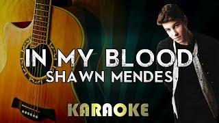 Shawn Mendes - In My Blood   LOWER Key Acoustic Guitar Karaoke Instrumental Lyrics Cover Sing Along