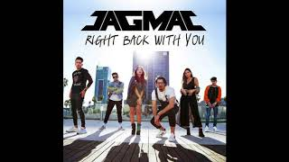 JAGMAC - Right Back With You (Official Audio)