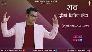 Sab Dooriyan Dittiyan Mita | Live Worship Song 2021 | Brother Satnam Bhatti | YP