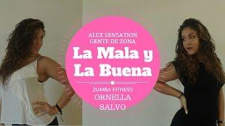 Alex Sensation ft. Gente De Zona - La Mala Y La Buena / ZUMBA FITNESS / salsa steps / Ornella Salvo