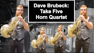 Dave Brubeck: Take Five - French Horn Quartet (Cover)