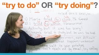 "English Grammar - ""try to do"" or ""try doing""?"