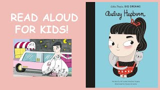 Audrey Hepburn Book (Little People, Big DREAMS) Read Aloud For KIDS!
