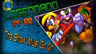 FNAF Song - The Show Must Go On by MandoPony (Legendado PT BR)