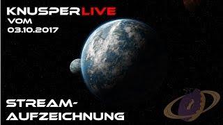 KnusperLive-Stream vom 03.10.2017 [Twitch] [Aufzeichnung]