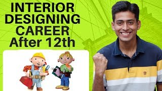 Interior Designing Career After 12th in India | # 37 | by Abhishek Kumar Career Coach