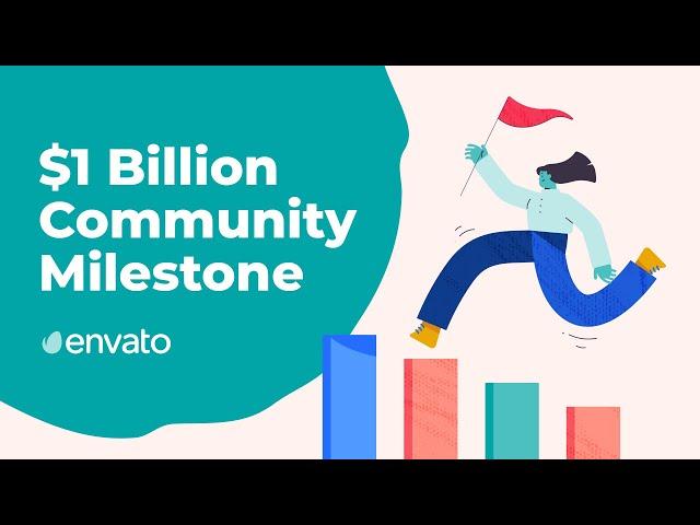Envato Stories | $1 Billion Community Earnings Milestone