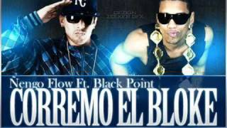 ñengo flow ft black point corremo el bloke