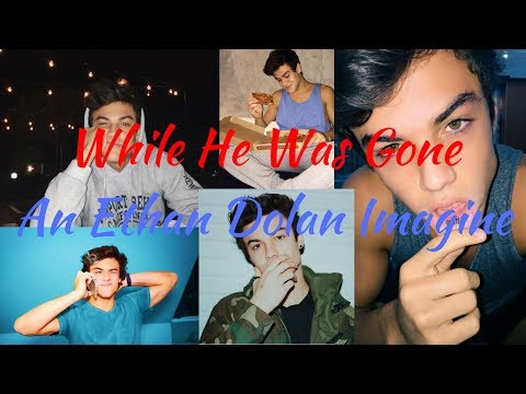 Part 1 While He Was Gone ~ Ethan Dolan Imagines
