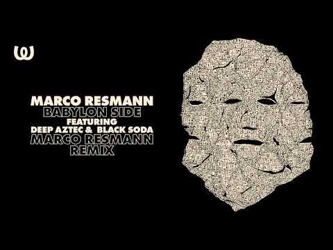Marco Resmann - Babylon Side ft. Deep Aztec & Black Soda (Marco Resmann Remix)
