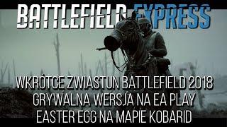 ZWIASTUN BATTLEFIELD 2018 JUŻ WKRÓTCE! / EA PLAY I GRYWALNA WERSJA / EASTER EGG