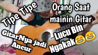 Tipe Tipe Orang Main Gitar (Video Lucu)