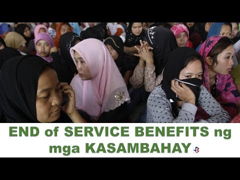 How Much is the End of Service Benefits of the Domestic Helpers in Saudi Arabia