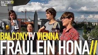 FRÄULEIN HONA - ES TANZT NICHT (BalconyTV)