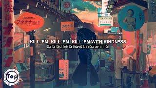 Kill Em With Kindness - Selena Gomez | Robby Burke Bootleg Remix (Lyrics + Vietsub) ♫