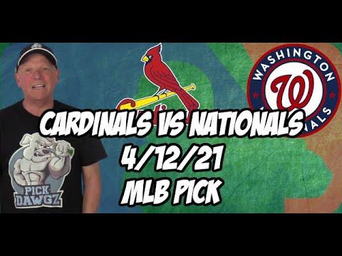 St. Louis Cardinals vs Washington Nationals 4/12/21 MLB Pick and Prediction MLB Tips Betting Pick